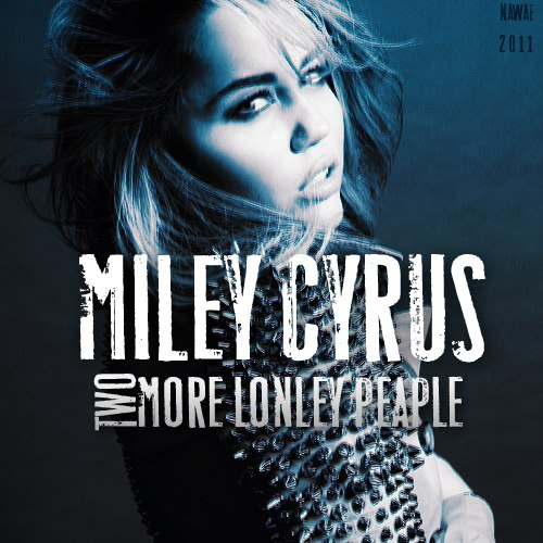 Two More Lonely People Miley Cyrus